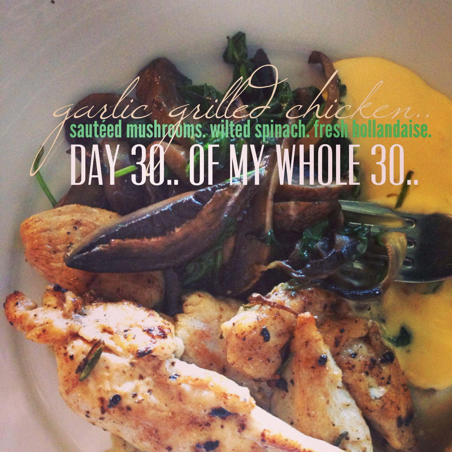 Day 30 | Whole 30 | LAST DAY!!